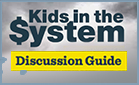 Download the Kids in the System Discussion Guide